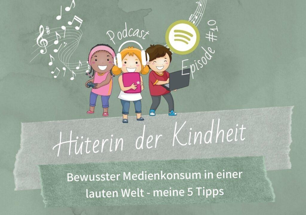 Podcast Folge 10 Hüterin der Kindheit