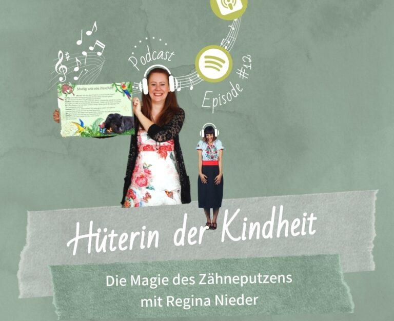 Podcast Episode 12: Interview mit Regina Niedner – die Magie des Zähneputzens